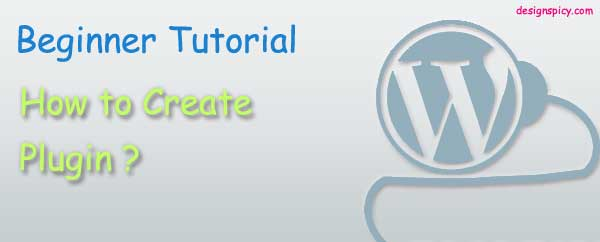 Learn How to Create A WordPress Plugin