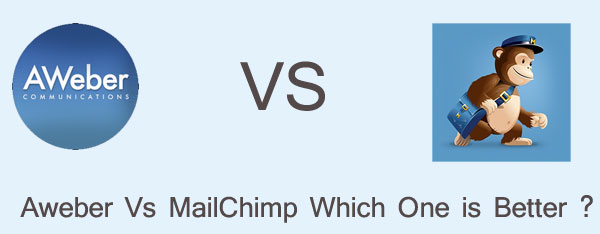 Aweber Vs MailChimp Which One is Better